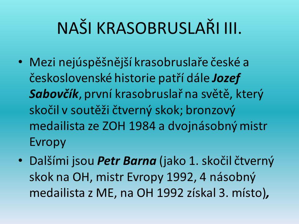 NAŠI KRASOBRUSLAŘI III. Mezi nejúspěšnější krasobruslaře české a československé historie patří dále Jozef Sabovčík, první krasobruslař na světě, který