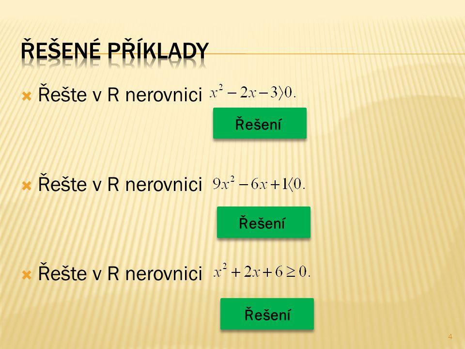  Řešte v R nerovnici 4 Řešení