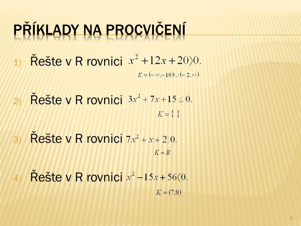 1) Řešte v R rovnici 2) Řešte v R rovnici 3) Řešte v R rovnici 4) Řešte v R rovnici 8