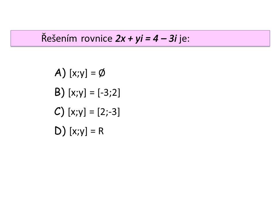 A) [x;y] = Ø B) [x;y] = [-3;2] C) [x;y] = [2;-3] D) [x;y] = R