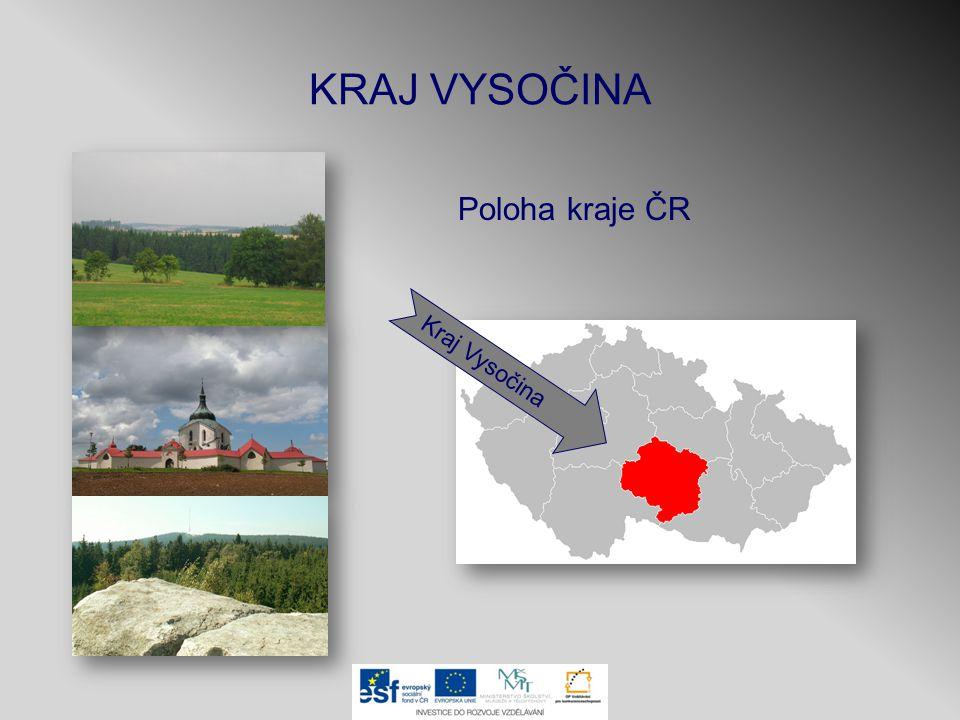 KRAJ VYSOČINA Poloha kraje ČR Kraj Vysočina