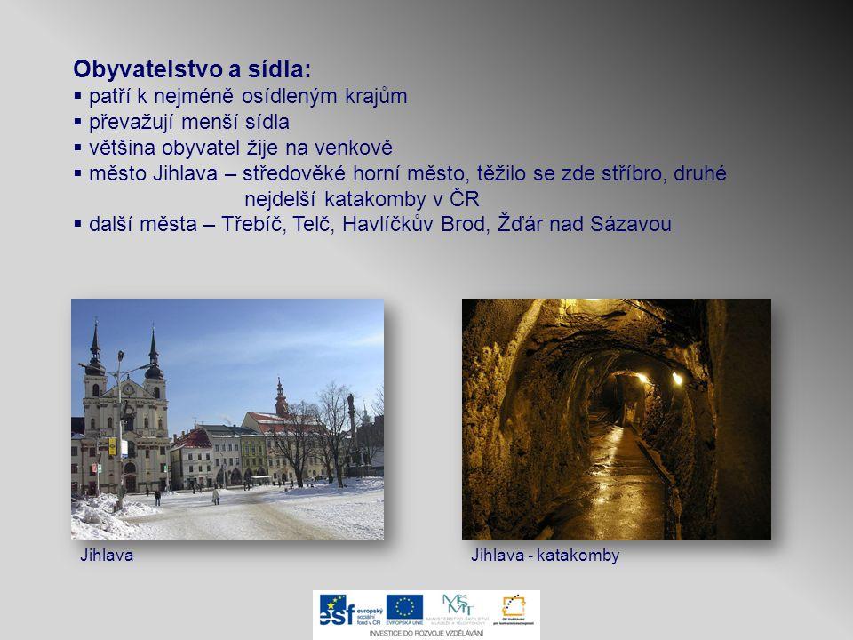 Obyvatelstvo a sídla:  patří k nejméně osídleným krajům  převažují menší sídla  většina obyvatel žije na venkově  město Jihlava – středověké horní