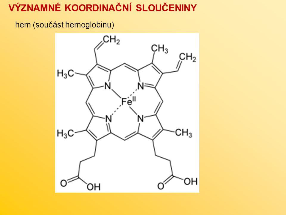 VÝZNAMNÉ KOORDINAČNÍ SLOUČENINY hem (součást hemoglobinu)