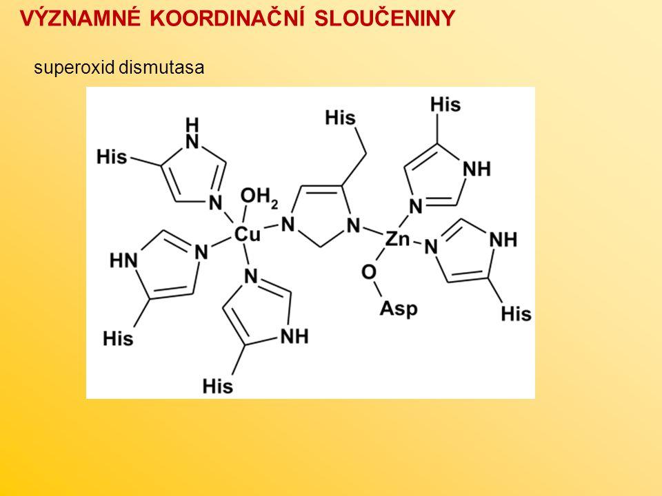 superoxid dismutasa VÝZNAMNÉ KOORDINAČNÍ SLOUČENINY