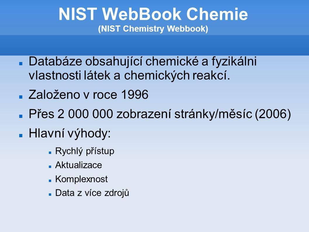 Databáze obsahující chemické a fyzikálni vlastnosti látek a chemických reakcí.