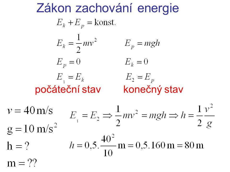Zákon zachování energie počáteční stav konečný stav