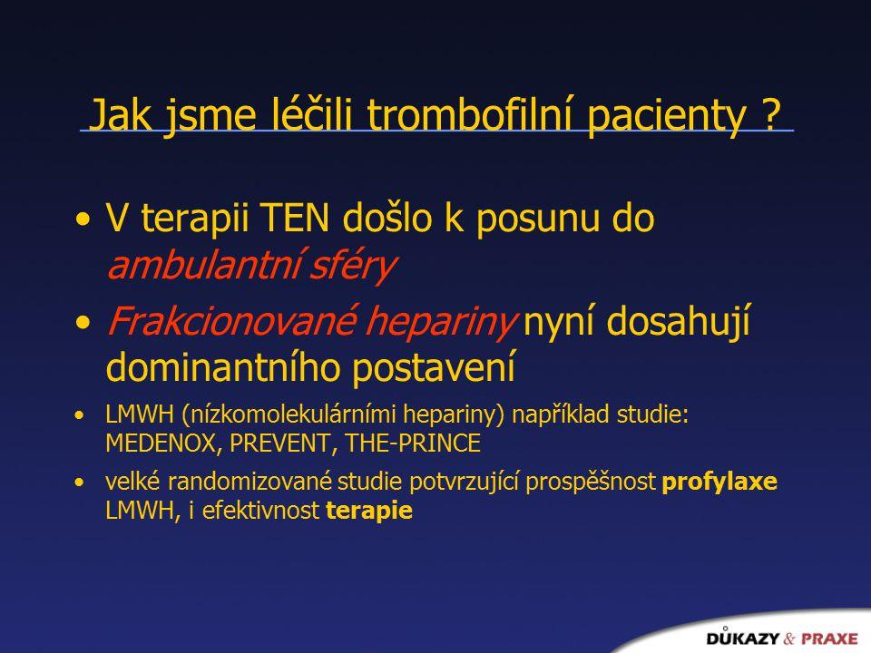 Jak jsme léčili trombofilní pacienty .