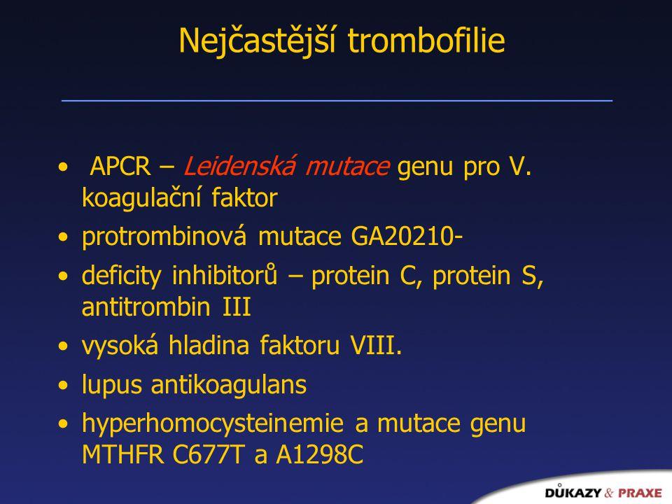 Nejčastější trombofilie APCR – Leidenská mutace genu pro V.