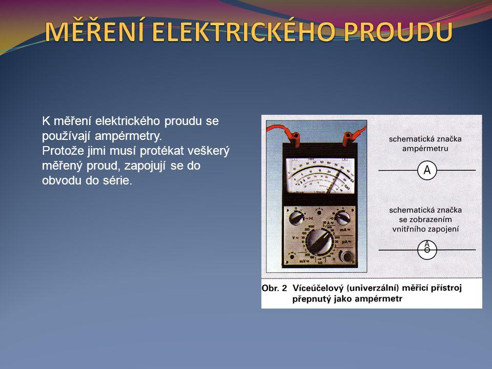 K měření elektrického proudu se používají ampérmetry.