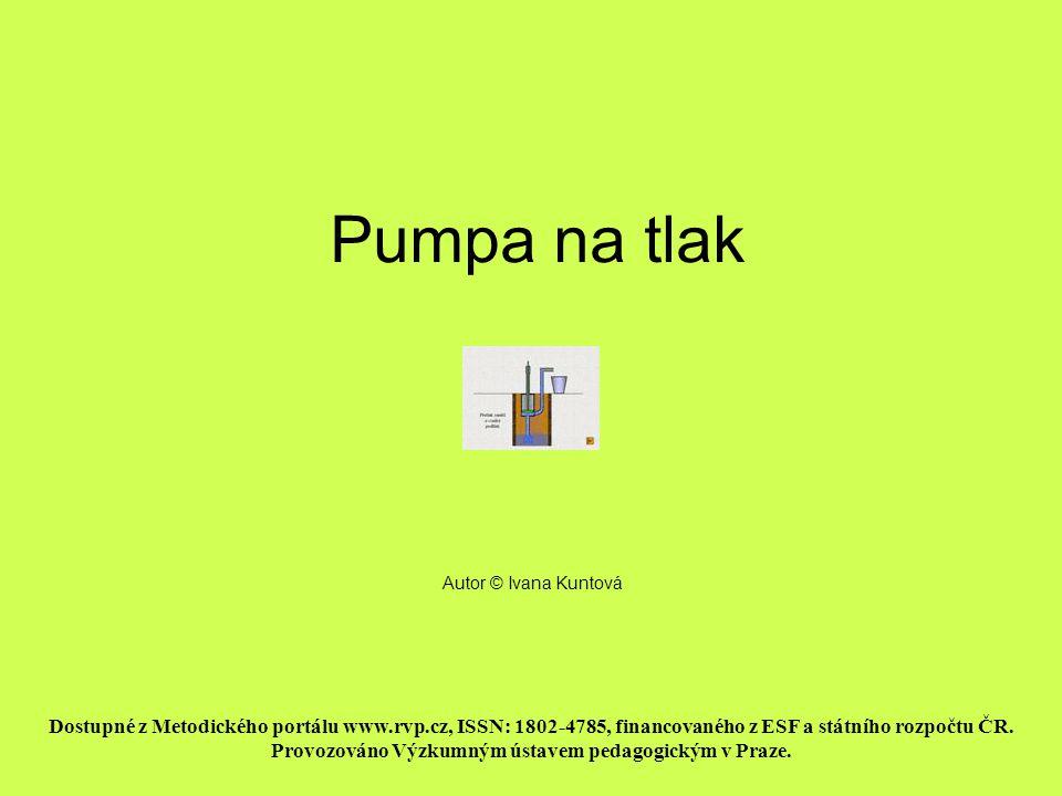 PUMPA NA TLAK Pumpa na tlak je založena na principu střídání podtlaku a přetlaku pod pístem.