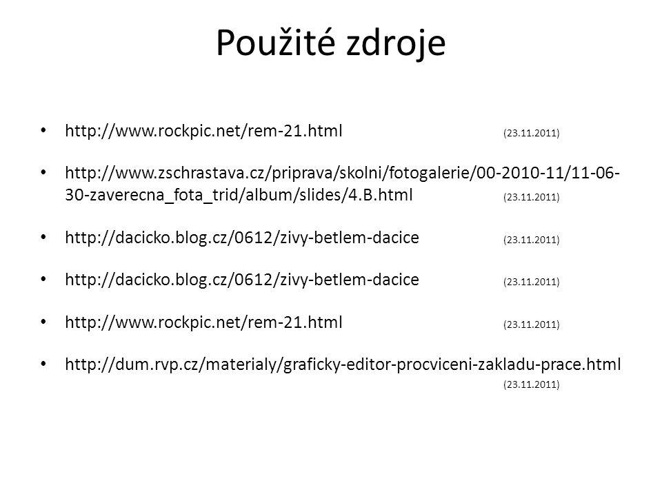http://www.rockpic.net/rem-21.html (23.11.2011) http://www.zschrastava.cz/priprava/skolni/fotogalerie/00-2010-11/11-06- 30-zaverecna_fota_trid/album/slides/4.B.html (23.11.2011) http://dacicko.blog.cz/0612/zivy-betlem-dacice (23.11.2011) http://www.rockpic.net/rem-21.html (23.11.2011) http://dum.rvp.cz/materialy/graficky-editor-procviceni-zakladu-prace.html (23.11.2011) Použité zdroje