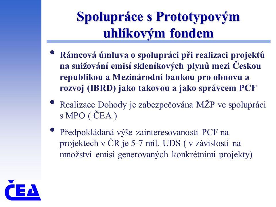 Spolupráce s Prototypovým uhlíkovým fondem Rámcová úmluva o spolupráci při realizaci projektů na snižování emisí skleníkových plynů mezi Českou republ
