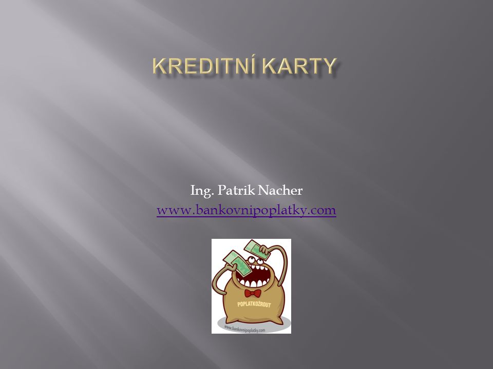 Ing. Patrik Nacher www.bankovnipoplatky.com