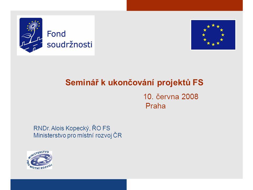 Seminář k ukončování projektů FS 10. června 2008 Praha RNDr.