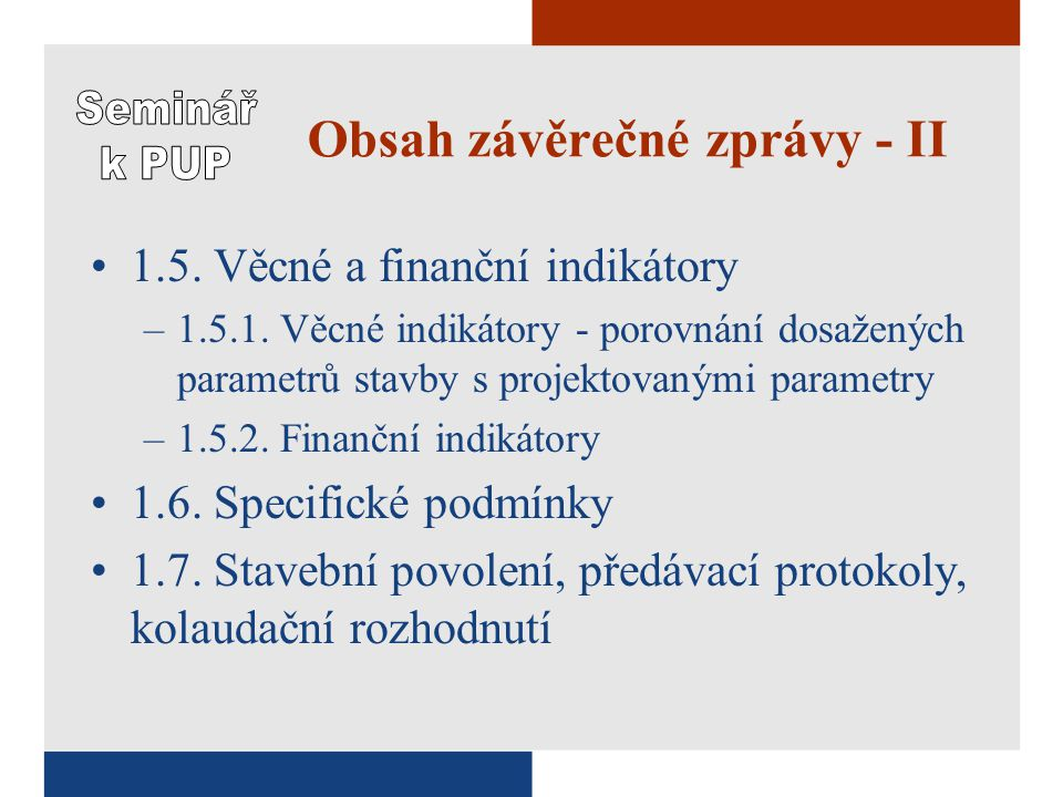 Obsah závěrečné zprávy - II 1.5. Věcné a finanční indikátory –1.5.1.