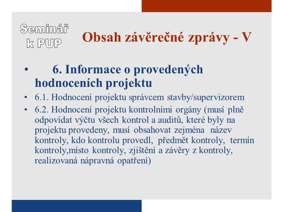 Obsah závěrečné zprávy - V 6. Informace o provedených hodnoceních projektu 6.1.