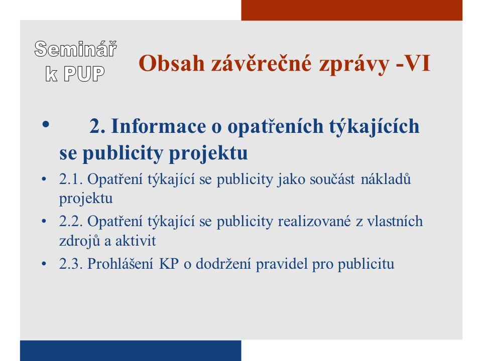 Obsah závěrečné zprávy -VI 2. Informace o opatřeních týkajících se publicity projektu 2.1.