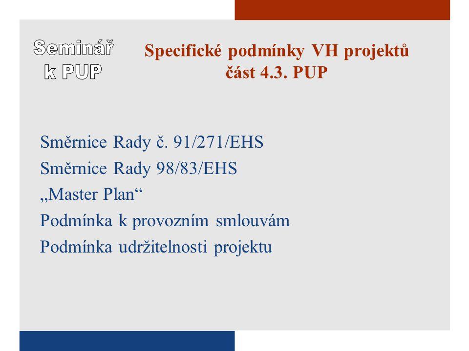 Specifické podmínky VH projektů část 4.3. PUP Směrnice Rady č.