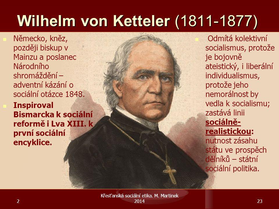 Wilhelm von Ketteler (1811-1877) Německo, kněz, později biskup v Mainzu a poslanec Národního shromáždění – adventní kázání o sociální otázce 1848. Ins