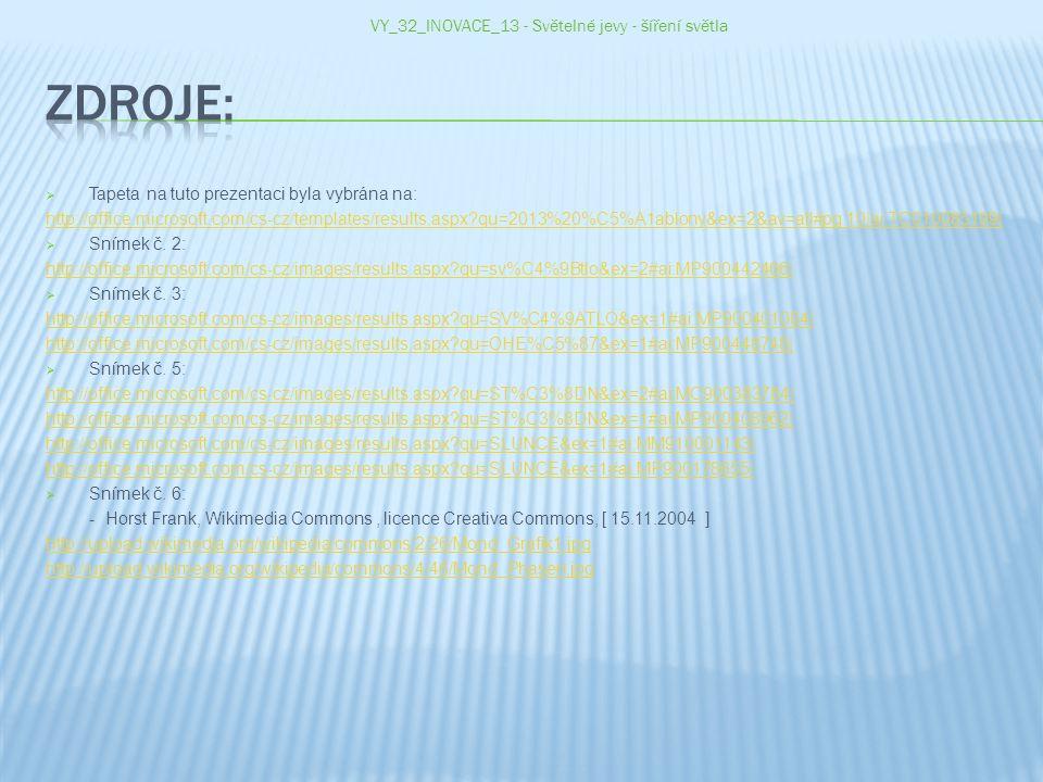  Tapeta na tuto prezentaci byla vybrána na: http://office.microsoft.com/cs-cz/templates/results.aspx?qu=2013%20%C5%A1ablony&ex=2&av=all#pg:10|ai:TC01