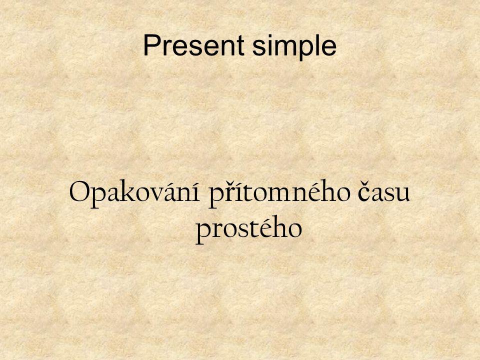 Present simple Present simple + Present simple - Present simple ?