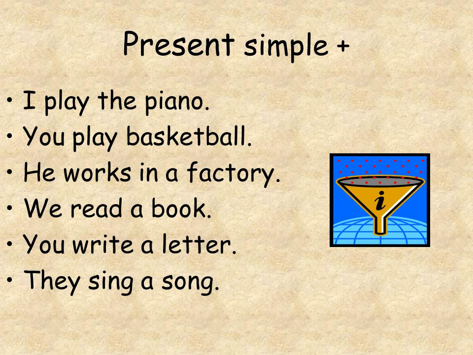 Present simple - I don´t play the piano.You don´t play basketball.