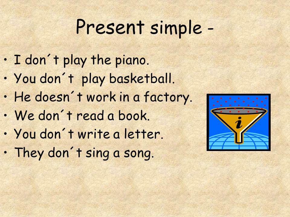 Present simple .Do I play the piano. Do you play basketball.
