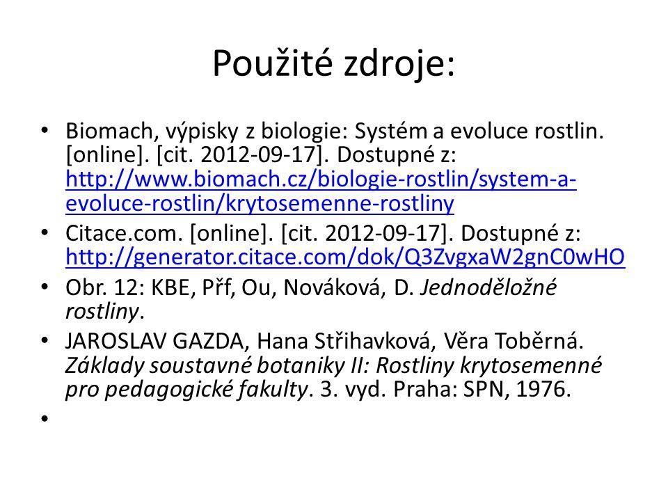 Použité zdroje: Biomach, výpisky z biologie: Systém a evoluce rostlin. [online]. [cit. 2012-09-17]. Dostupné z: http://www.biomach.cz/biologie-rostlin