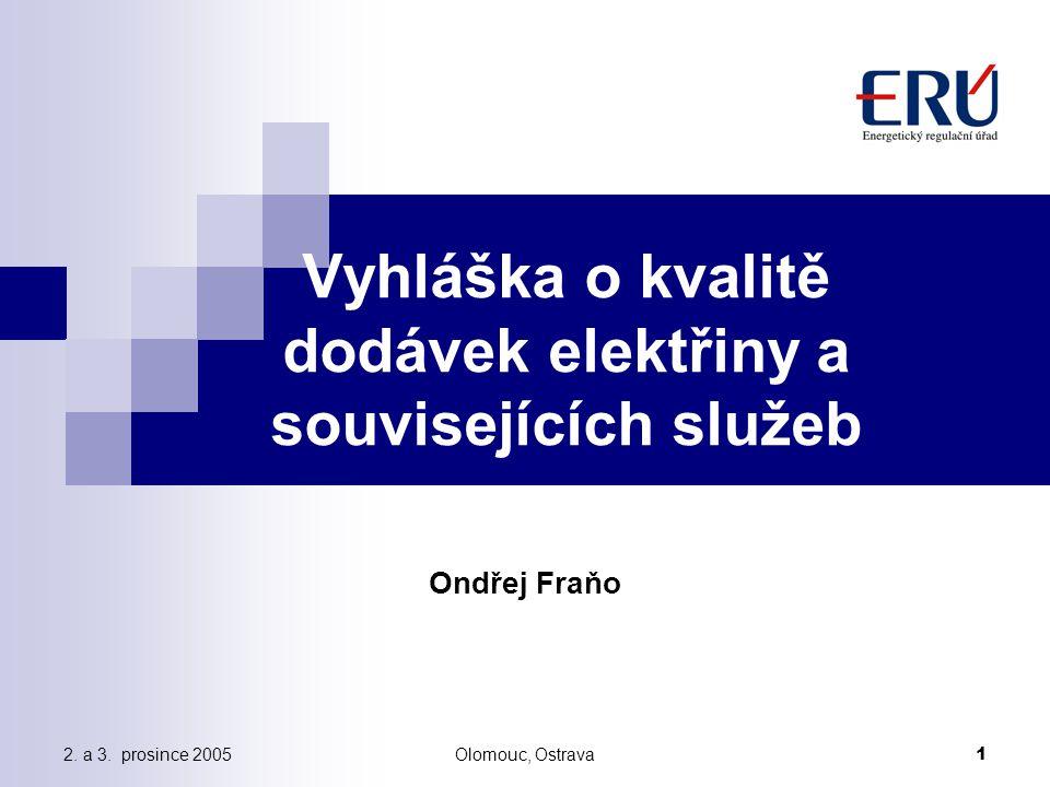 Olomouc, Ostrava2 2.a 3. prosince 2005 Úvodem Na základě novely EZ č.