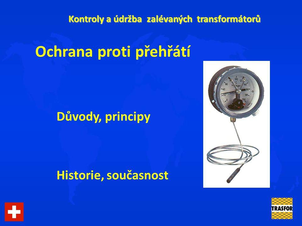 Kontroly a údržba zalévaných transformátorů Ochrana proti přehřátí Důvody, principy Historie, současnost