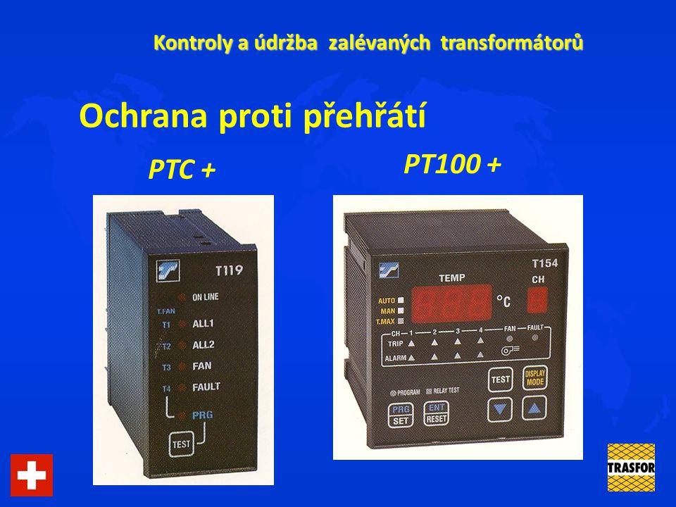 Kontroly a údržba zalévaných transformátorů Ochrana proti přehřátí PTC + PT100 +
