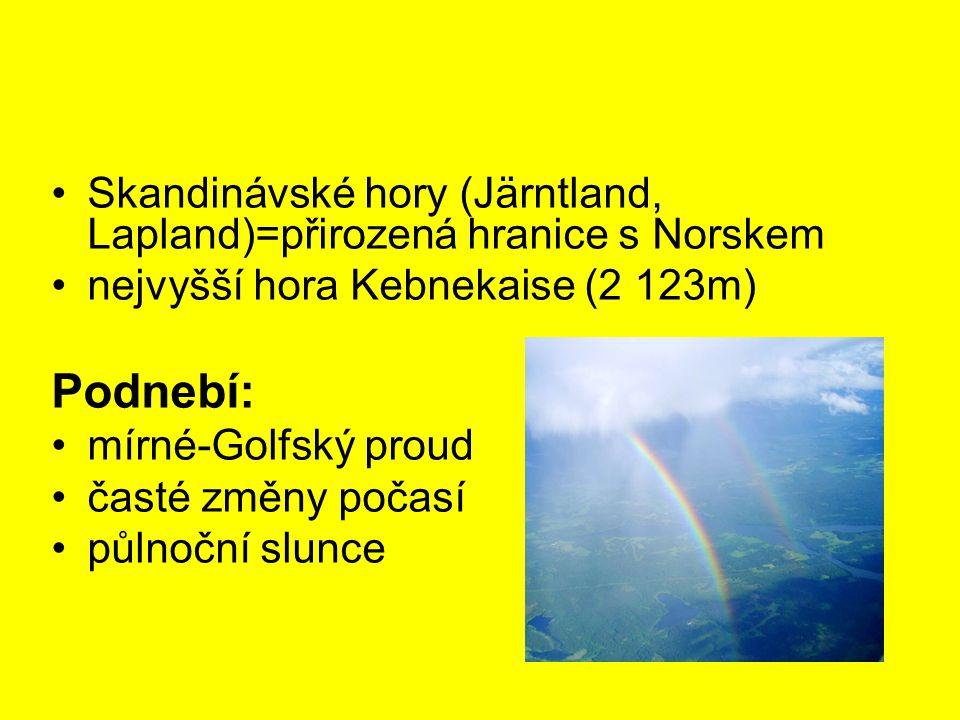 Skandinávské hory (Järntland, Lapland)=přirozená hranice s Norskem nejvyšší hora Kebnekaise (2 123m) Podnebí: mírné-Golfský proud časté změny počasí p
