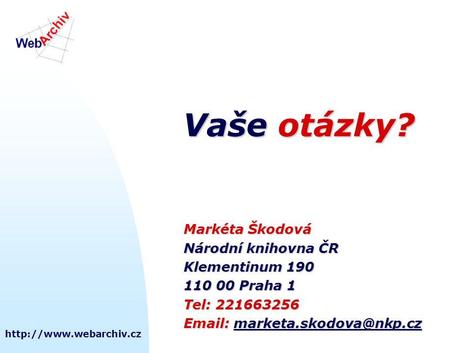http://www.webarchiv.cz Vaše otázky? Markéta Škodová Národní knihovna ČR Klementinum 190 110 00 Praha 1 Tel: 221663256 Email: marketa.skodova@nkp.cz m