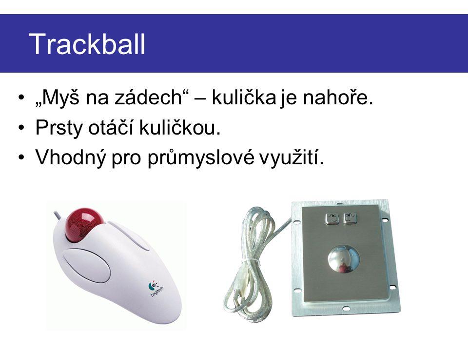 """Trackball """"Myš na zádech"""" – kulička je nahoře. Prsty otáčí kuličkou. Vhodný pro průmyslové využití."""