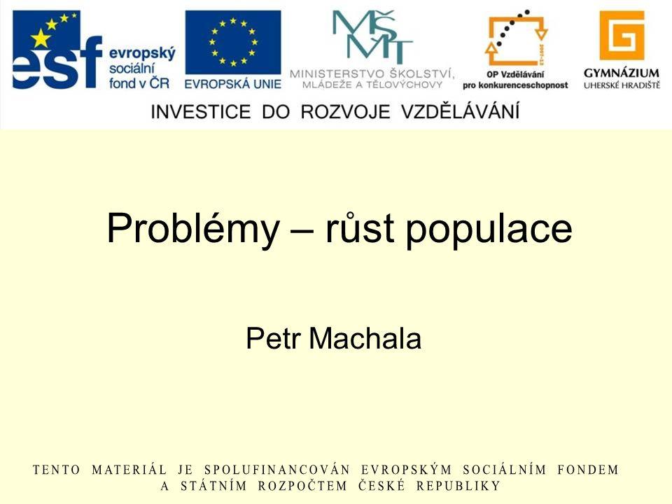 Problémy – růst populace Petr Machala