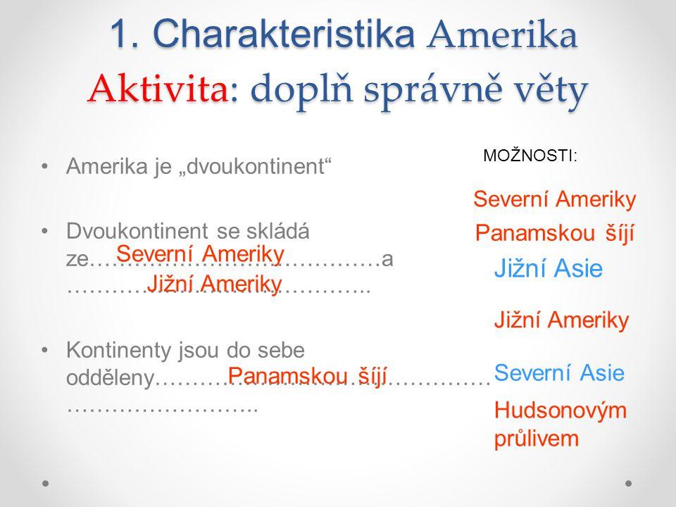 1. Charakteristika Amerika Aktivita: doplň správně věty 1.