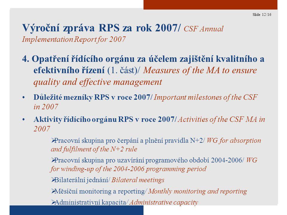 12 Výroční zpráva RPS za rok 2007/ CSF Annual Implementation Report for 2007 4.
