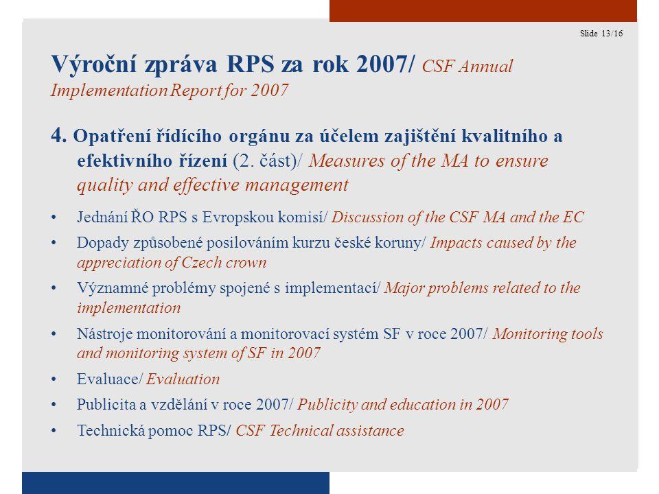 13 Výroční zpráva RPS za rok 2007/ CSF Annual Implementation Report for 2007 4.