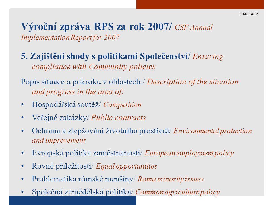 14 Výroční zpráva RPS za rok 2007/ CSF Annual Implementation Report for 2007 5.