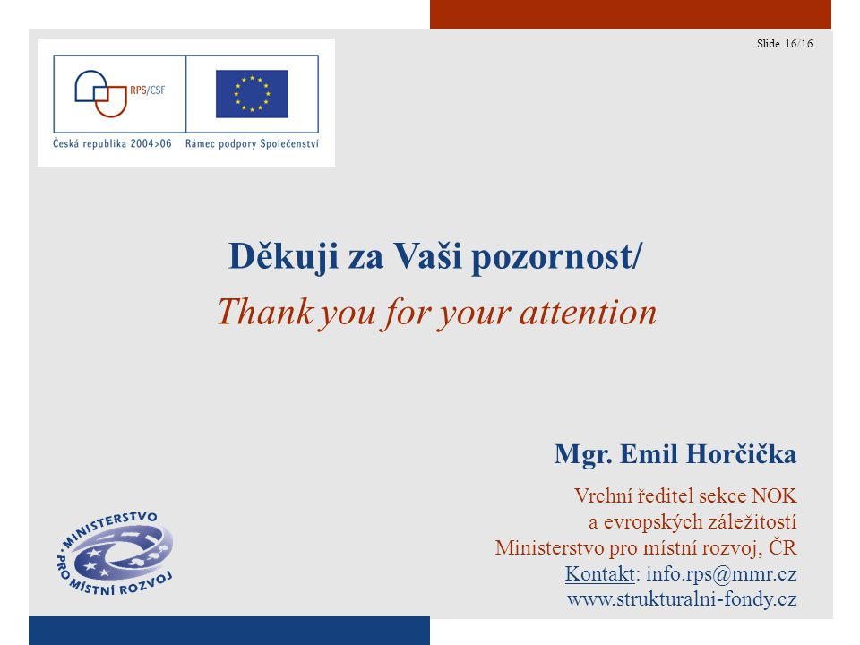 16 Děkuji za Vaši pozornost/ Thank you for your attention Mgr.