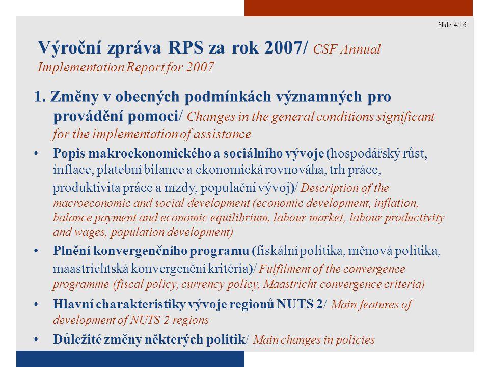 4 Výroční zpráva RPS za rok 2007/ CSF Annual Implementation Report for 2007 1.