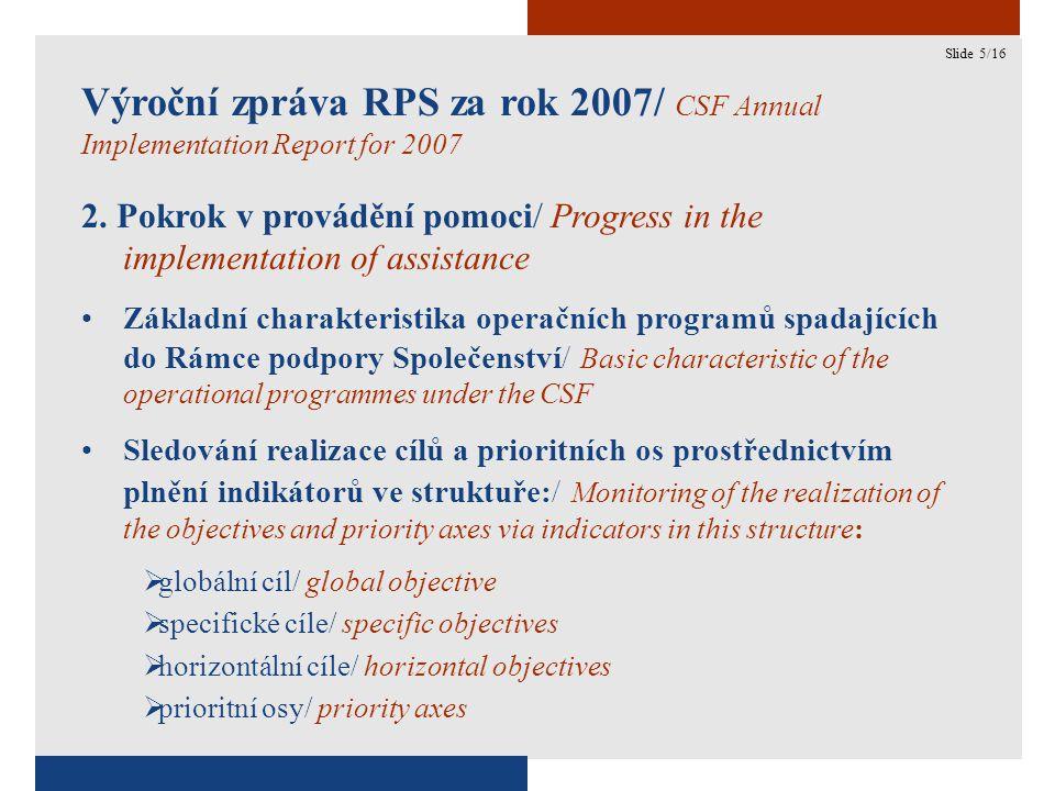 5 Výroční zpráva RPS za rok 2007/ CSF Annual Implementation Report for 2007 2.
