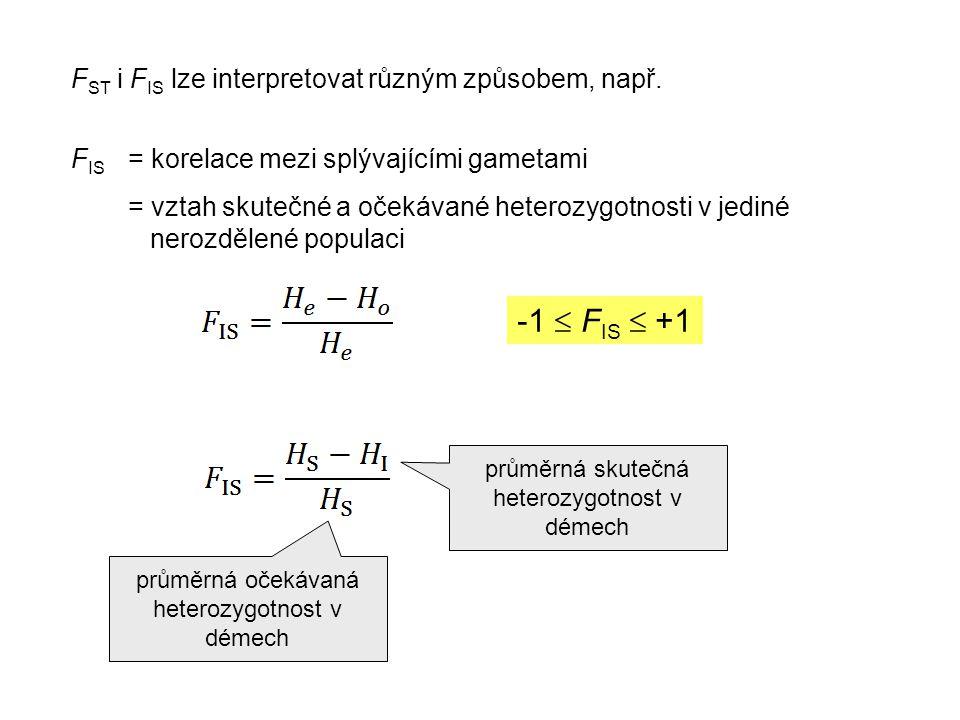 F ST i F IS lze interpretovat různým způsobem, např.