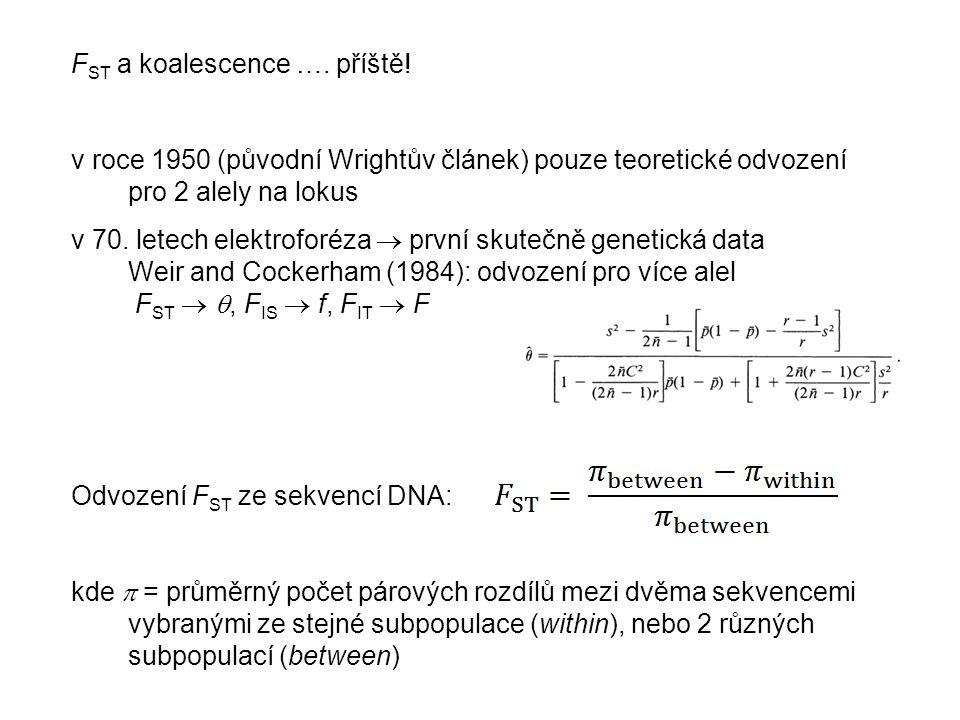 F ST a koalescence …. příště.