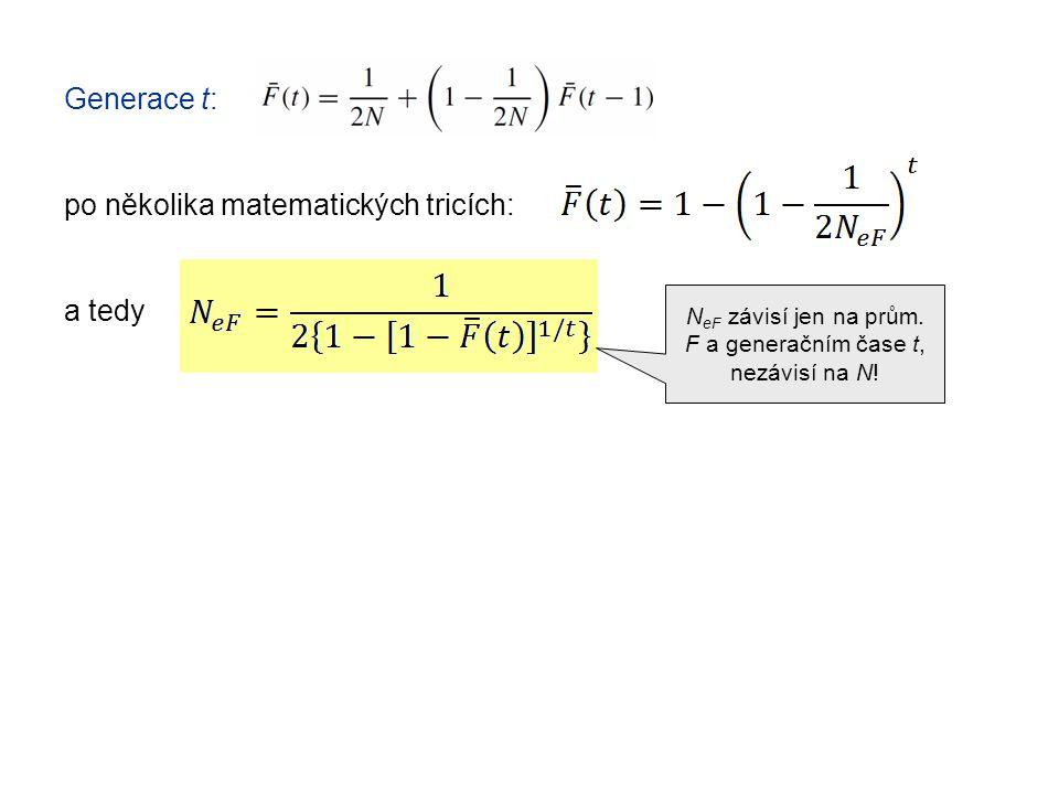 Generace t: po několika matematických tricích: a tedy N eF závisí jen na prům.