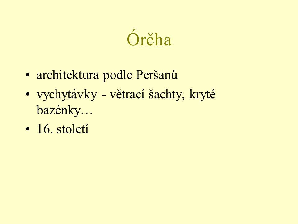 architektura podle Peršanů vychytávky - větrací šachty, kryté bazénky… 16. století