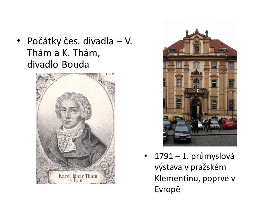 Počátky čes. divadla – V. Thám a K. Thám, divadlo Bouda 1791 – 1.