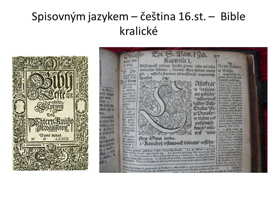 Spisovným jazykem – čeština 16.st. – Bible kralické