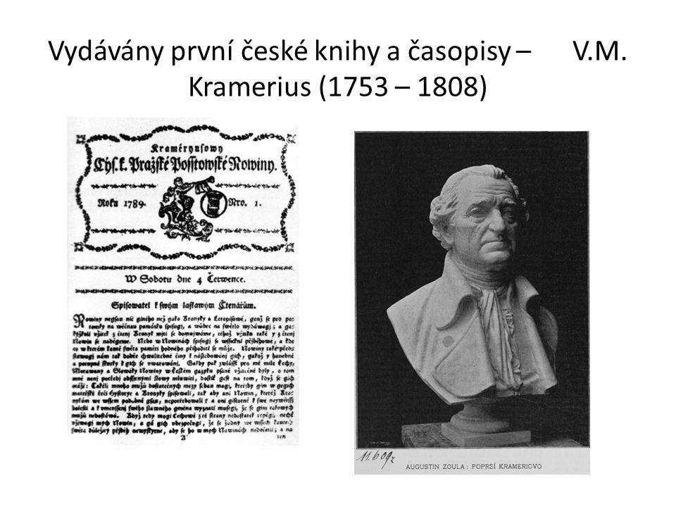 Vydávány první české knihy a časopisy – V.M. Kramerius (1753 – 1808)
