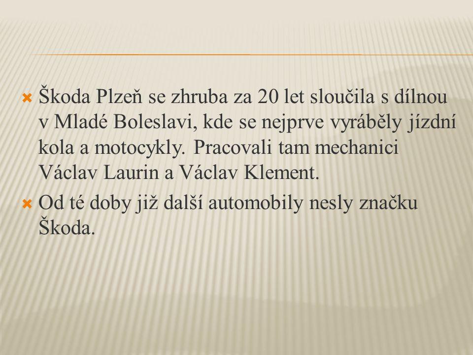  Škoda Plzeň se zhruba za 20 let sloučila s dílnou v Mladé Boleslavi, kde se nejprve vyráběly jízdní kola a motocykly.